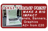 Make a BIG IMPACT with Large Format Print.Panels, Banners, Graphics. Your own image printed and mounted on to 3mm foamex. excludes VAT and delivery.
